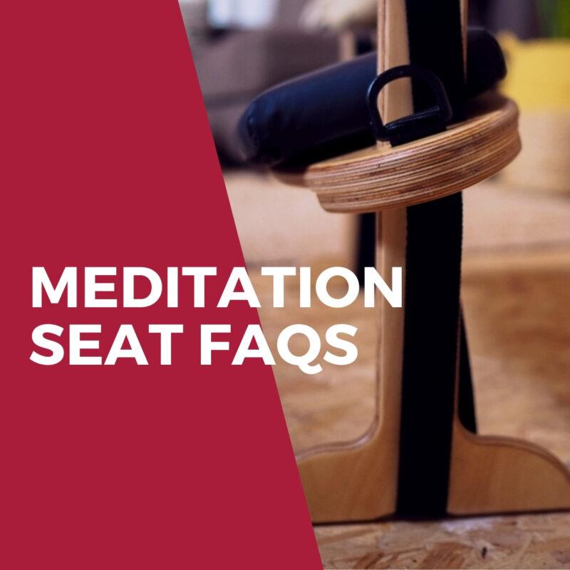Meditation Seat FAQs